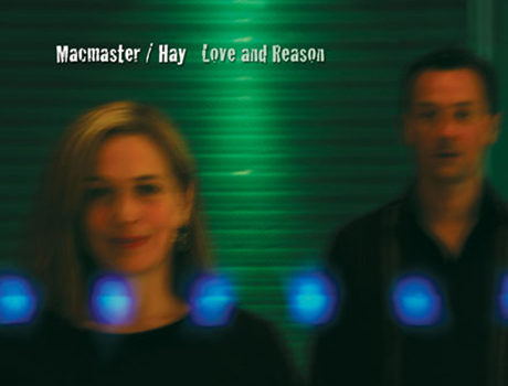 Macmaster / Hay: 'Love and Reason' album artwork