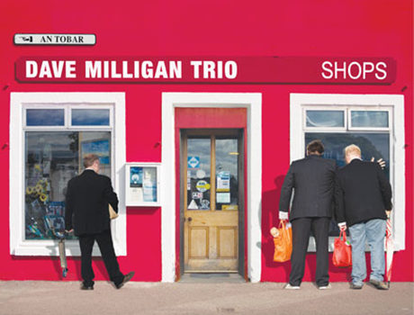 Dave Milligan Trio: 'Shops'  album artwork